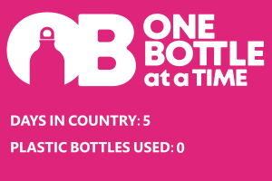 One Bottle At A Time. Days in country: 5. Plastic bottles used: 0